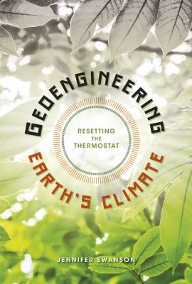 Geoengineering Earth's Climate: Resetting the Thermostat book cover