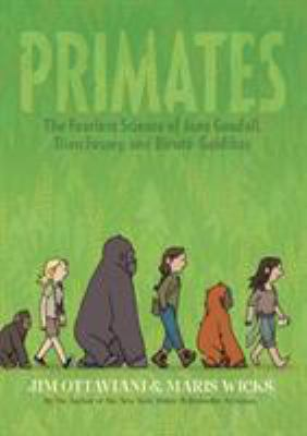 Primates: the Fearless Science of Jane Goodall, Dian Fossey, and Birute Galdikas book cover