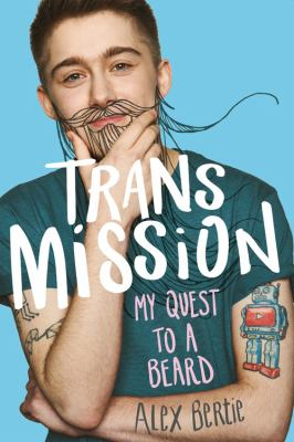 Trans Mission- My Quest to A Beard book cover