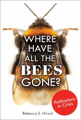 Where Have All the Bees Gone? Pollinators in Crisis book cover