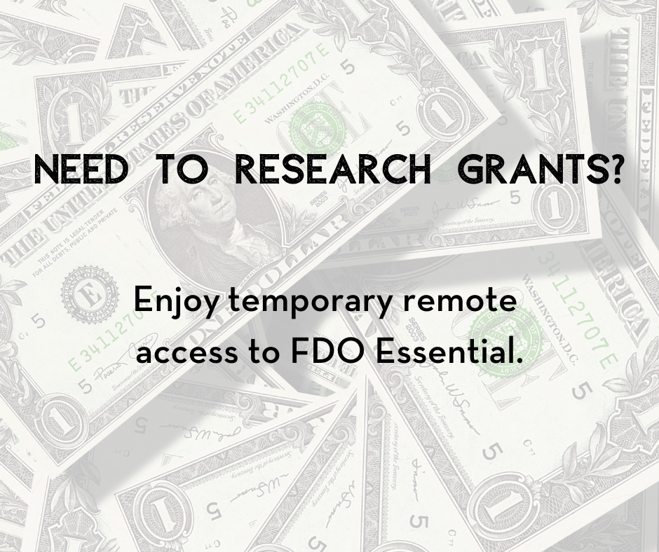 Need to research grants - Enjoy temporary remote access to FDO Essential