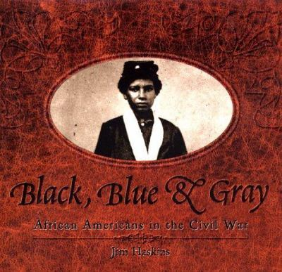 Black, Blue & Gray: African Americans in the Civil War book cover