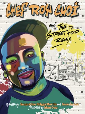 Chef Roy Choi And The Street Food Remix by Jacqueline Briggs Martin book cover