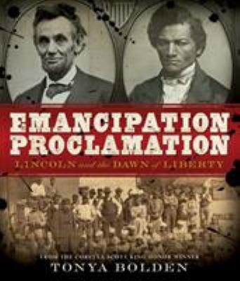 Emancipation Proclamation: Lincoln and the Dawn of Liberty book cover