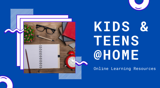 Kids and teens at home - online learning resources