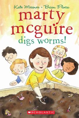 Marty McGuire Digs Worms! by Kate Messner book cover