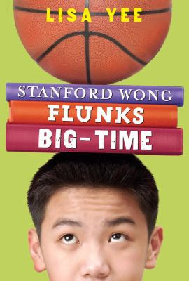 Stanford Wong Flunks Big-Time by Lisa Yee book cover